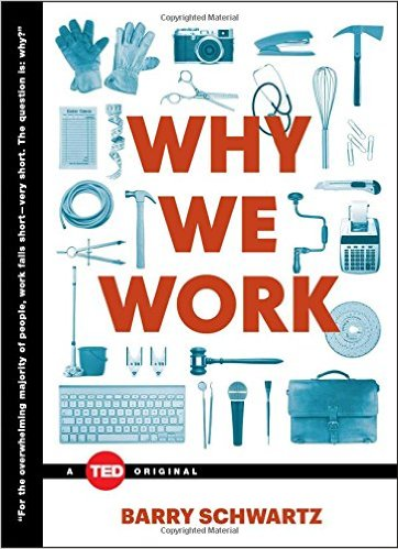 Why We Work, by Barry Schwartz